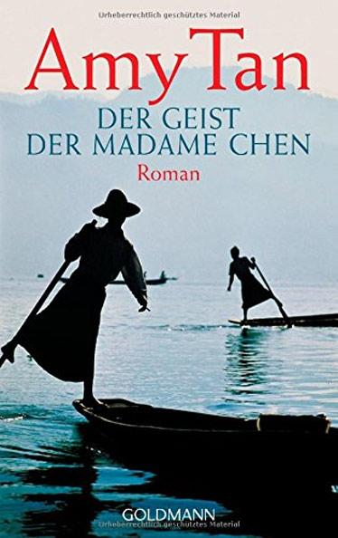 Amy Tan, Der Geist der Madame Chen, Roman, Myanmar, Burma, Birma, Lesetipps, Bücher fürs Reisehandgepäck, Buchempfehlungen, www.wo-der-pfeffer-waechst.de