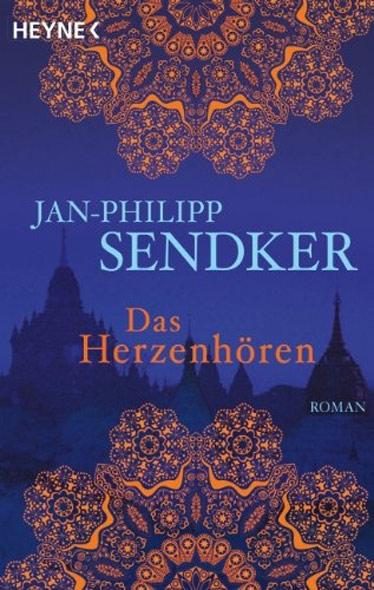 Jan-Philipp Sendker, Das Herzenhören, Roman, Myanmar, Burma, Birma, Lesetipps, Bücher fürs Reisehandgepäck, Buchempfehlungen, www.wo-der-pfeffer-waechst.de
