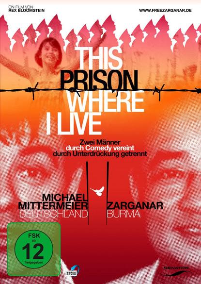 This Prison Where I Live, DVD, Film, Dokumentation, Movie, Michael Mittermeier, Rex Bloomstein, Zarganar, Comedy, comedian, Komiker, Myanmar, Burma, Birma, Reiseberichte, www.wo-der-pfeffer-waechst.de