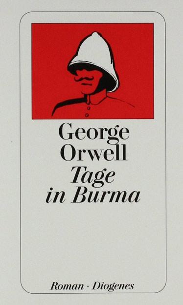 George Orwell, Tage in Burma, Roman, Myanmar, Birma, Lesetipps, Bücher fürs Reisehandgepäck, Buchempfehlungen, Burmese Days, www.wo-der-pfeffer-waechst.de