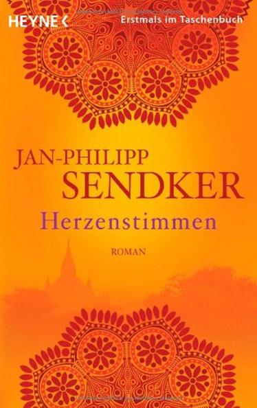 Jan-Philipp Sendker, Herzenstimmen, Roman, Myanmar, Burma, Birma, Lesetipps, Bücher fürs Reisehandgepäck, Buchempfehlungen, www.wo-der-pfeffer-waechst.de