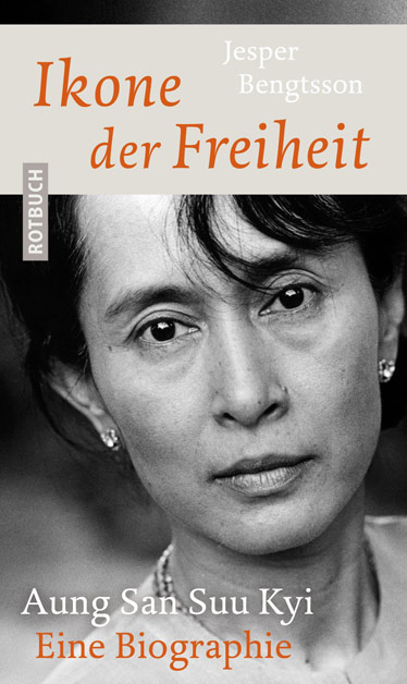 Jesper Bengtsson, Ikone der Freiheit: Aung San Suu Kyi. Eine Biographie, Myanmar, Burma, Birma, Lesetipps, Bücher fürs Reisehandgepäck, Buchempfehlungen, www.wo-der-pfeffer-waechst.de