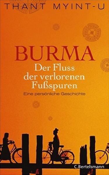 Thant Myint-U, Burma - Der Fluss der verlorenen Fußspuren, Myanmar, Birma, Lesetipps, Bücher fürs Reisehandgepäck, Buchempfehlungen, www.wo-der-pfeffer-waechst.de